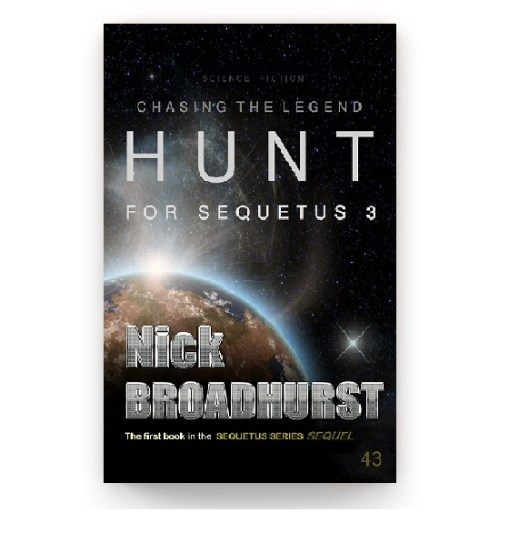 Finally,the next science fiction book in the Sequetus Series has arrived. It is Hunt for Sequetus 3, Book 1 of the Sequetus sequel.